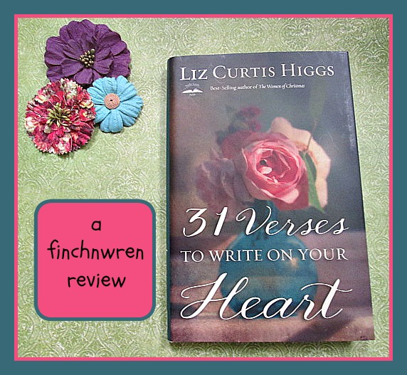 31 Verses To Write On Your Heart By Liz Curtis Higgs A Review